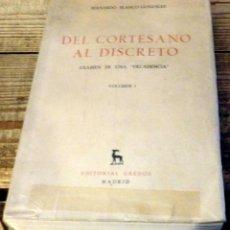 """Libros de segunda mano: DEL CORTESANO AL DISCRETO. EXAMEN DE UNA 'DECADENCIA"""". BERNARDO BLANCO-GONZÁLEZ. Lote 186742838"""