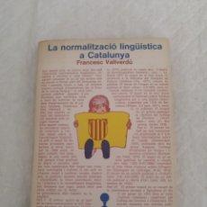 Libros de segunda mano: LA NORMALITZACIÓ LINGÜÍSTICA A CATALUNYA. FRANCESC VALLVERDÚ. LES EINES 51. LLIBRE LIBRO. Lote 187182333