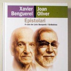 Libros de segunda mano: EPISTOLARI XAVIER BENGUEREL - JOAN OLIVER - BARCELONA 1999 - 1ª EDICIÓ. Lote 187318947