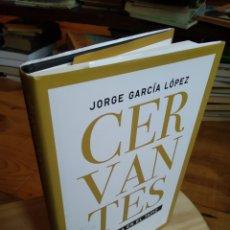 Libros de segunda mano: CERVANTES. JORGE GARCÍA LOPEZ. Lote 187427376