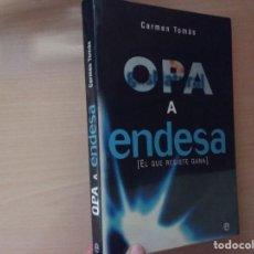 Libros de segunda mano: OPA A ENDESA : EL QUE RESISTE GANA - CARMEN TOMÁS (ESFERA). Lote 187442410
