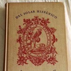Libros de segunda mano: DEL SOLAR HISPÁNICO, REVISED EDITION; AMELIA A. DE DEL RÍO, ÁNGEL DEL RÍO - 1957. Lote 187458906