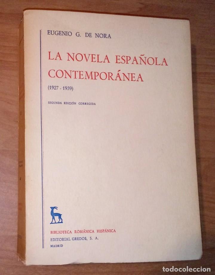 EUGENIO G. DE NORA - LA NOVELA ESPAÑOLA CONTEMPORÁNEA, II (1927-1939) - GREDOS, 1968 (Libros de Segunda Mano (posteriores a 1936) - Literatura - Ensayo)