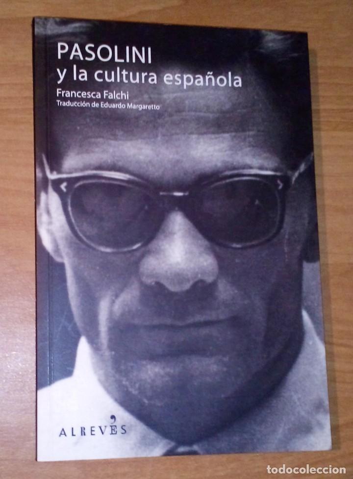 FRANCESCA FALCHI - PASOLINI Y LA CULTURA ESPAÑOLA - ALREVÉS, 2011 (Libros de Segunda Mano (posteriores a 1936) - Literatura - Ensayo)