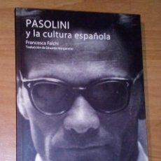Libros de segunda mano: FRANCESCA FALCHI - PASOLINI Y LA CULTURA ESPAÑOLA - ALREVÉS, 2011. Lote 141403578
