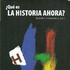 Libros de segunda mano: QUE ES LA HISTORIA AHORA DAVID CANNADINE . Lote 189092090