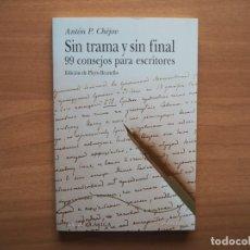 Libri di seconda mano: SIN TRAMA Y SIN FINAL. 99 CONSEJOS PARA ESCRITORES - ANTÓN P. CHÉJOV - ALBA CLÁSICA. Lote 189096041