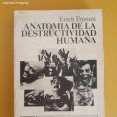 Libros de segunda mano: ANATOMÍA DE LA DESTRUCTIVIDAD HUMANA. ERICH FROMM. SIGLO VEINTIUNO DE ESPAÑA EDITORES.. Lote 189564275