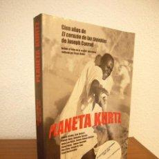 Libros de segunda mano: PLANETA KURTZ. CIEN AÑOS DE EL CORAZÓN DE LAS TINIEBLAS DE JOSEPH CONRAD (MONDADORI, 2002) MUY RARO. Lote 189688626