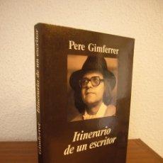 Libros de segunda mano: PERE GIMFERRER: ITINERARIO DE UN ESCRITOR (ANAGRAMA, 1996) MUY BUEN ESTADO. Lote 207223027