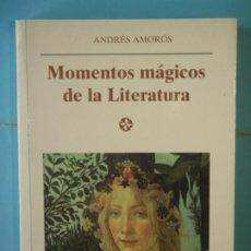 Livres d'occasion: MOMENTOS MAGICOS DE LA LITERATURA - ANDRES AMOROS - EDITORIAL CASTALIA 1999, 1ª ED (MUY BUEN ESTADO). Lote 189957602