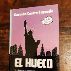 Libros de segunda mano: EL HUECO GERMÁN CASTRO CAYCEDO . Lote 190025361
