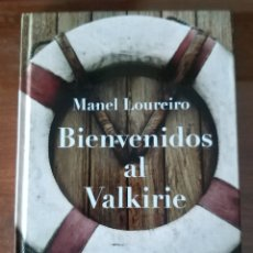 Libros de segunda mano: BIENVENIDOS AL VALKIRIE. VALKIRIA. MANEL LOUREIRO. PLANETA. 2013. CRUCEROS. Lote 190052325