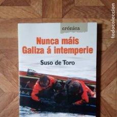 Libros de segunda mano: SUSO DE TORO - NUNCA MÁIS Á INTEMPERIE. Lote 190223402