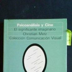 Libros de segunda mano: PSICOANÁLISIS Y CINE. EL SIGNIFICANTE IMAGINARIO - CHRISTIAN METZ. Lote 190234265