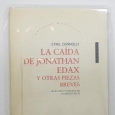 Libros de segunda mano: LA CAÍDA DE JONATHAN EDAX Y OTRAS PIEZAS BREVES (2000) / CYRIL CONNOLLY. Lote 190382235