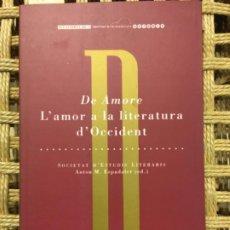 Libros de segunda mano: DE AMORE, L´AMOR A LA LITERATURA D´OCCIDENT, ANTON M ESPADALER ED. Lote 190458013