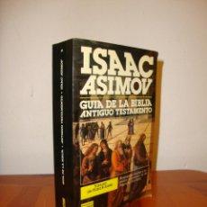 Libros de segunda mano: GUIA DE LA BIBLIA. 1. ANTIGUO TESTAMENTO - ISAAC ASIMOV - PLAZA & JANÉS. Lote 190553701