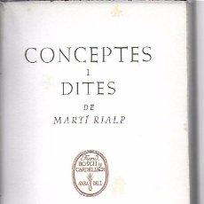 Libros de segunda mano: CONCEPTES I DITES DE MARTÍ RIALP [ MIQUEL CARRERAS ]. SABADELL, 1949. EX. 45 DE 50. 20X13CM. 231 P.. Lote 190555348