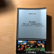 Libros de segunda mano: TEORÍA DE LA NARRATIVA. UNA INTRODUCCIÓN A LA NARRATOLOGIA MIEKE BAL. EDITORIAL CÁTEDRA. . Lote 190560683