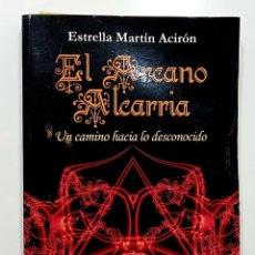 Libros de segunda mano: ESTRELLA MARTIN ACIRON - EL ARCANO DE LA ALCARRIA, UN CAMINO HACIA LO DESCONOCIDO (GUADALAJARA). Lote 190853986
