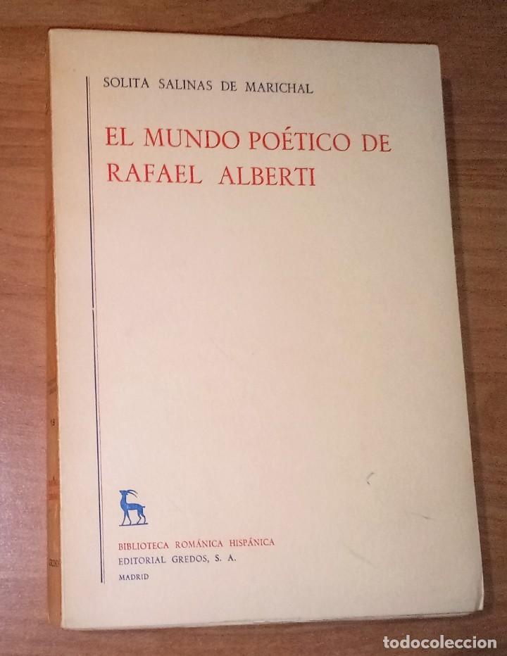 SOLITA SALINAS DE MARICHAL - EL MUNDO POÉTICO DE RAFAEL ALBERTI - GREDOS, 1968 [1ª EDICIÓN] (Libros de Segunda Mano (posteriores a 1936) - Literatura - Ensayo)
