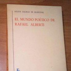 Libros de segunda mano: SOLITA SALINAS DE MARICHAL - EL MUNDO POÉTICO DE RAFAEL ALBERTI - GREDOS, 1968 [1ª EDICIÓN]. Lote 190814958