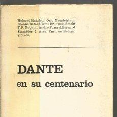 Libros de segunda mano: DANTE EN SU CENTENARIO. AA.VV. TAURUS. Lote 191266717