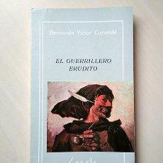 Libros de segunda mano: BERNARDO VÍCTOR CARANDE · EL GUERRILLERO ERUDITO. FIRMADO POR EL AUTOR. + OCTAVILLA FERIA DEL LIBRO. Lote 191424797