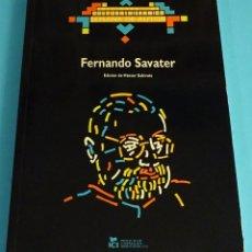 Libros de segunda mano: FERNANDO SAVATER, SEMANA DE AUTOR ICI BUENOS AIRES. EDICIÓN DE HECTOR SUBIRATS. Lote 191673832