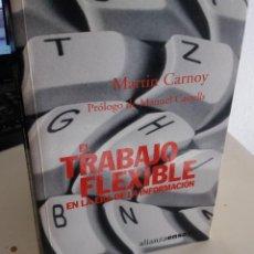 Libros de segunda mano: EL TRABAJO FLEXIBLE EN LA ERA DE LA INFORMACIÓN - CARNOY, M. / PRÓLOGO MANUEL CASTELLS. Lote 191889170