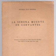 Libros de segunda mano: LA SERENA MUERTE EN CERVANTES. EDUARDO JULIÁ MARTINEZ. 1948. Lote 191892531