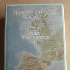 Libros de segunda mano: OBRA PERIODÍSTICA ( MANUEL CHAVES NOGALES ) TOMO 1. Lote 191892561