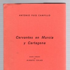 Libros de segunda mano: CERVANTES EN MURCIA Y CARTAGENA. ANTONIO PUIG CAMPILLO. ATHENAS EDICIONES, 1970. Lote 191894106