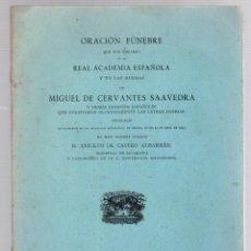 Libros de segunda mano: ORACION FUNEBRE EN LAS HONRAS DE MIGUEL DE CERVANTES SAAVEDRA. ANICETO CASTRO ALBARRAN, 1946. Lote 191894830