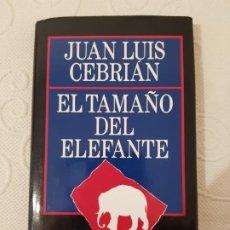 Libros de segunda mano: EL TAMAÑO DEL ELEFANTE, JUAN LUIS CEBRIÁN, LIBRO DE ENSAYO, CÍRCULO DE LECTORES, 1989. Lote 191902446