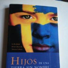Libros de segunda mano: HIJOS DE UNA TIERRA SIN NOMBRE GUILLERMO EDDY MOSAICO DE ESPERANZA PRIMERA EDICIÓN DEDICADO. Lote 191903978