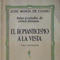 Libros de segunda mano: JOSE MARIA DE COSSIO ... NOTAS Y ESTUDIOS DE CRITICA LITERARIA EL ROMANTICISMO A LA VISTA ... 1942. Lote 191909517