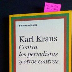Livres d'occasion: CONTRA LOS PERIODISTAS Y OTROS CONTRAS - KARL KRAUS. Lote 192149298