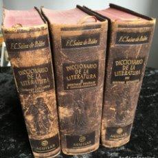 Libros de segunda mano: DICCIONARIO DE LA LITERATURA - 3 TOMOS - AGUILAR - SAINZ ROBLES - 1949 - 1950 - PIEL . Lote 192501881