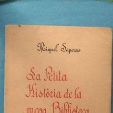Libros de segunda mano: LA PETITA HISTÒRIA DE LA MEVA BIBLIOTECA. Lote 192817538