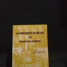 Libros de segunda mano: LOS INMIGRANTES EN SAN LUIS Y SU RELACIÓN CON LOS NATIVOS - MARTA I. LÓPEZ LUCERO. RARO. Lote 193114027
