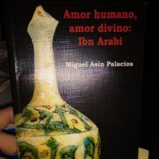 Libros de segunda mano: MIGUEL ASIN PALACIOS. AMOR HUMANO, AMOR DIVINO. ED. EL ALMENDRO 1990. GASTOS INCLUIDOS.. Lote 193354557