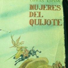 Libros de segunda mano: MUJERES DEL QUIJOTE CONCHA ESPINA MADRID 1947. Lote 193914817