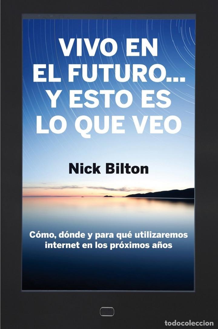 VIVO EN EL FUTURO... Y ESTO ES LO QUE VEO (Libros de Segunda Mano (posteriores a 1936) - Literatura - Ensayo)