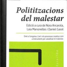 Libros de segunda mano: POLITITZACIONS DEL MALESTAR (CATALÁN). Lote 194232882