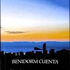Libros de segunda mano: BENIDORM CUENTA. Lote 194232892