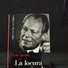Libros de segunda mano: LA LOCURA ORGANIZADA - WILLY BRANDT. Lote 194260373