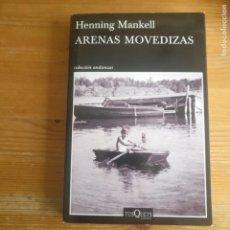 Libros de segunda mano: ARENAS MOVEDIZAS HENNING MANKELL PUBLICADO POR TUSQUETS EDITORES S.A. (2015) 371PP. Lote 194311565