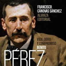 Libros de segunda mano: BENITO PÉREZ GALDÓS: VIDA, OBRA Y COMPROMISO. - CÁNOVAS SÁNCHEZ, FRANCISCO.. Lote 194324845